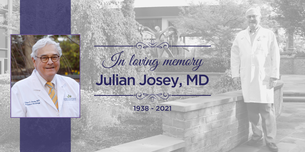 Eternally grateful: Julian Josey, oncologist who shaped cancer care in Upstate, dies at 83